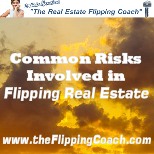 Risks Involved in Flipping Real Estate