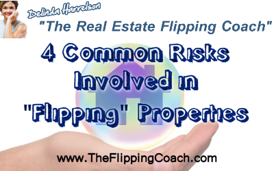 """What Are Common Risks Involved in """"Flipping"""" Properties?"""