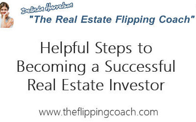 Helpful Steps to Becoming a Successful Real Estate Investor
