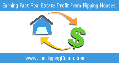 Earning Fast Real Estate Profit From Flipping Houses