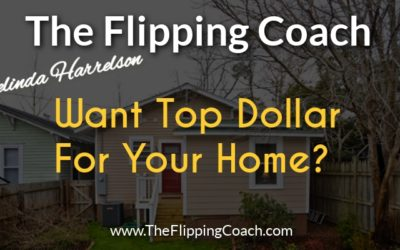 How House Flippers Get Top Dollar From Their Homes