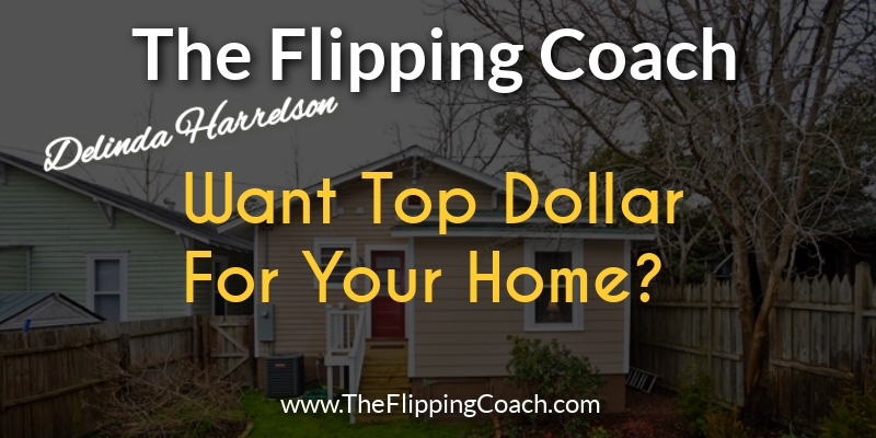 Get Top Dollar for Your Home