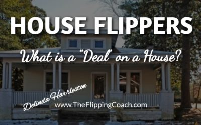 "House Flippers-What is a ""Deal"" on a House?"