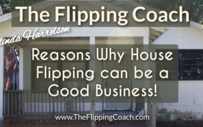 10 Reasons Why House Flipping can be a Good Business