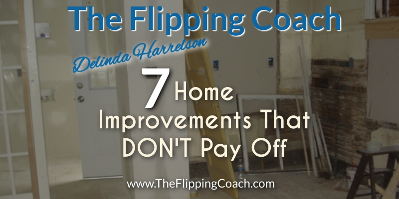 7 Home Improvements That Don't Pay Off